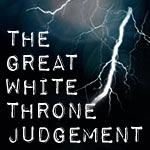 The Great White Throne Judgement